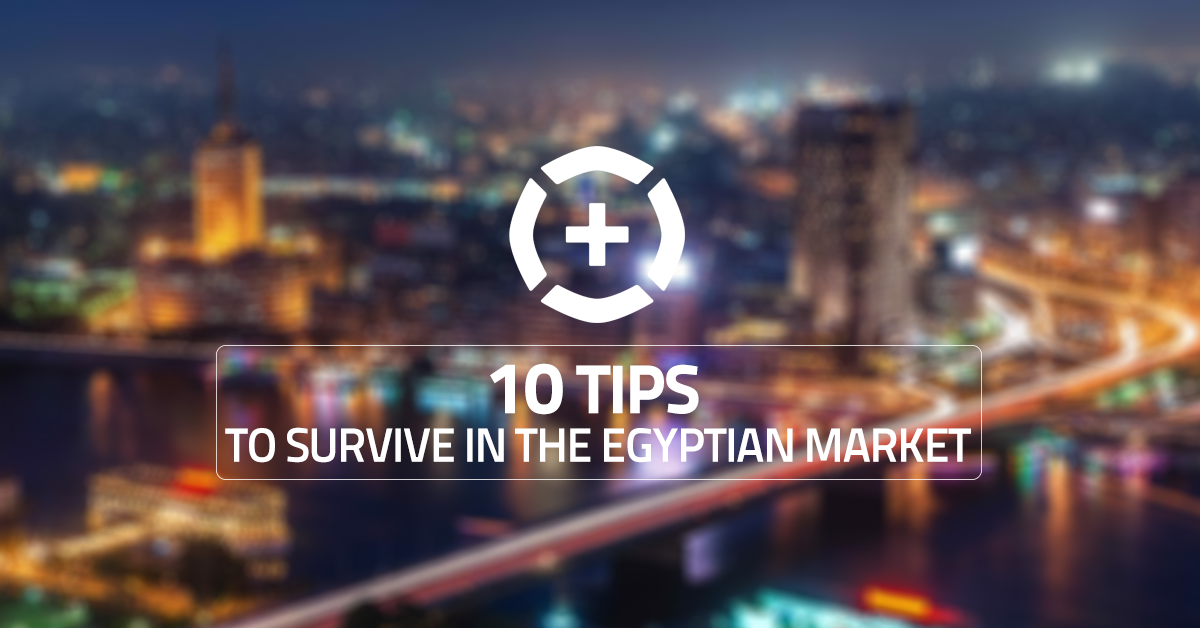 10 Tips to survive in the Egyptian Market